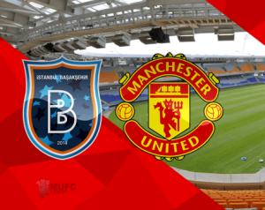 Basaksehir 2-1 Manchester United
