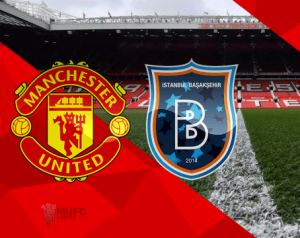 Manchester United 4-1 Basaksehir